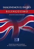 Imaginemos el inglés. Bilingüismo - Aicle en el aula infantil de Francisco García Jiménez , Mª Ángela Ruiz de Adana Garrido - Editorial Club Universitario | CLIL - Teaching Models, Strategies & Ideas - Modelos, Estrategias e Ideas para AICLE | Scoop.it