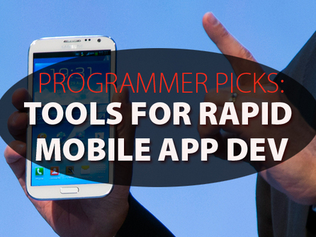 Programmer picks: 6 tools for rapid mobile development | Stretching our comfort zone | Scoop.it