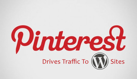 5 Reasons Why #Pinterest Drives Traffic To Wordpress Sites | Open Learning, Social Education hh | Scoop.it