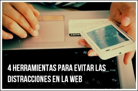 4 herramientas para evitar las distracciones en la web | #Apps #Softwares & #Gadgets | Scoop.it