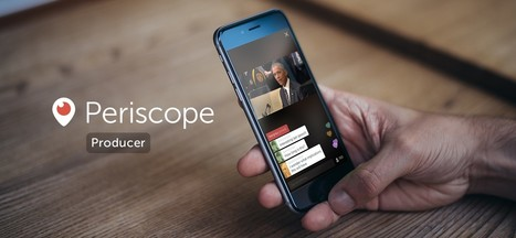 Periscope Producer, a new way to broadcast live video | brandjournalism | Scoop.it