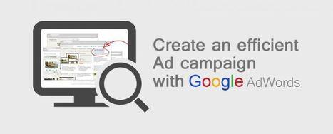 Create an efficient Google AdWords Ads | Web Development, Web Design and Internet Marketing | Scoop.it