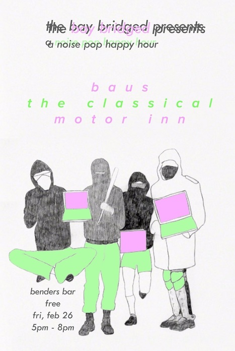 The Bay Bridged Presents: a Noise Pop Happy Hour with Baus, The Classical, and Motor Inn - The Bay Bridged - San Francisco Bay Area Indie Music | SongsSmiths | Scoop.it