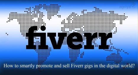 How to smartly promote and sell Fiverr gigs in the digital world? | fiverspace | Scoop.it