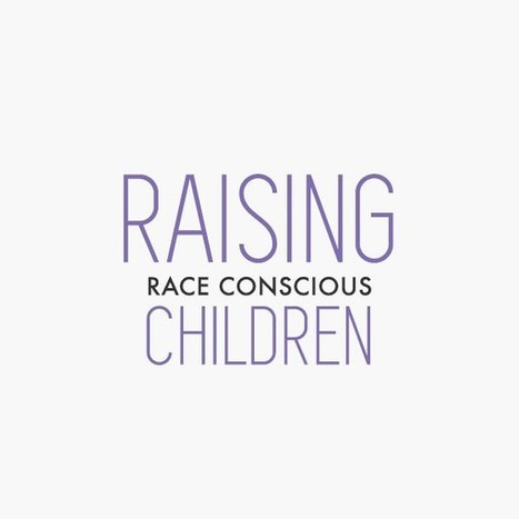 About the blog - Raising Race Conscious Children | Upstanding resources | Scoop.it