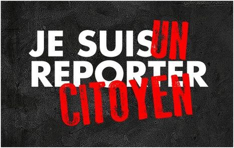 Je suis un reporter citoyen | Interactive & Immersive Journalism | Scoop.it