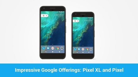 7 Things You Must Know About Google Pixel - Openxcell   Latest Technology Trends   Scoop.it