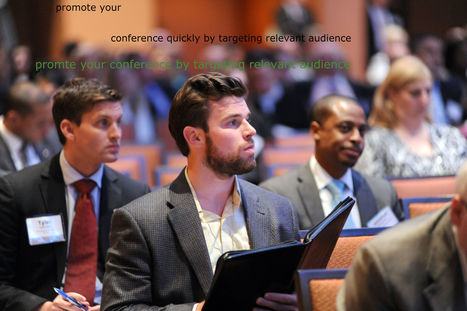 Promote Your Conference Quickly by Targeting the Relevant Audience | allconferencealert | Scoop.it