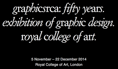Royal College of Art | Fifty years of graphics at the Royal College of Art | design exhibitions | Scoop.it