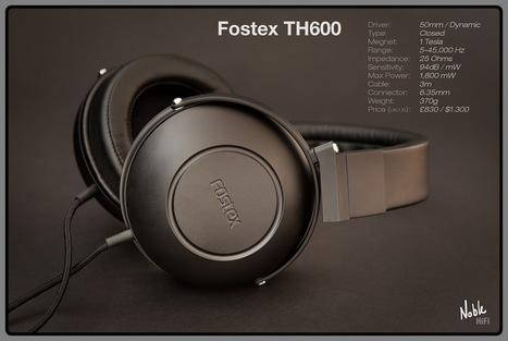 Noble Hi-Fi: Fostex TH-600 - review | Fostex | Scoop.it