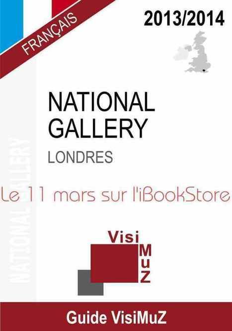 WE à Londres : Visitez la National Gallery avec un guide VisiMuZ dès le 11 mars - Le Blog de VisiMuZ | VisiMuZ : les guides des musées sur tablettes | Scoop.it