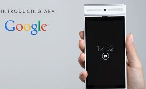 Le projet Ara de Google : le téléphone modulable - - Le Laboratoire du Web - Agence web TooEasy | INFORMATIQUE 2015 | Scoop.it