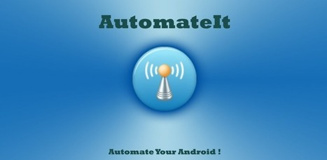 AutomateIt - Applications Android sur GooglePlay | Android Apps | Scoop.it