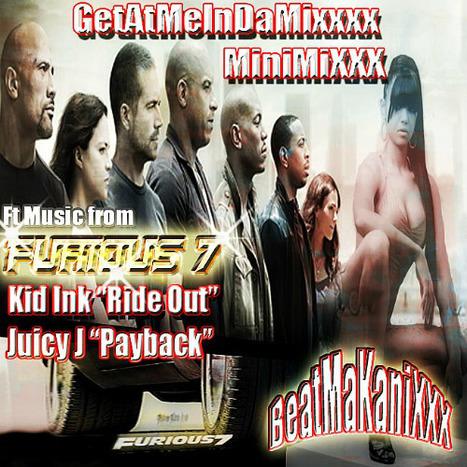 GetAtMeInDaMixxx MiniMixxx Ft music from Furious 7 Kid Ink (RideOut) JuicyJ (Payback) #NowThatsGoodMusic | GetAtMe | Scoop.it