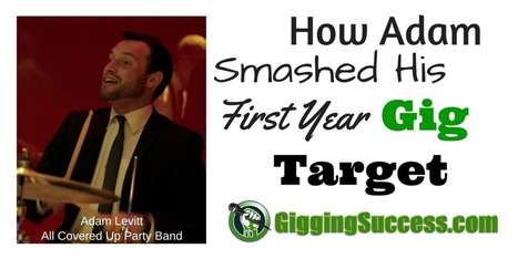 How Adam From All Covered Up Party Band Smashed His First Year Bookings Goal Target   Gigging Success Tips for Cover Bands and Entertainers   Scoop.it