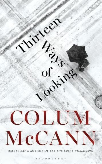 Read Extract: Thirteen Ways of Looking by Colum McCann | The Irish Literary Times | Scoop.it