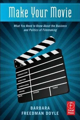 Make Your Movie: What You Need to Know About the Business and Politics of Filmmaking Free Download E-book | Movie Review | Scoop.it