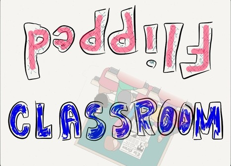 What is Flipped Classroom? - EdTechReview™ (ETR) | new approaches to teaching | Scoop.it
