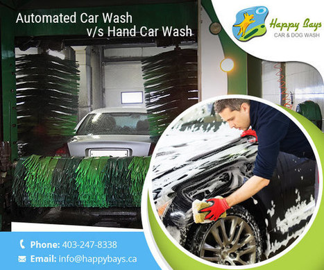 Automated Car Wash or Hand Car Wash – Which to Choose and Why? | Know about Your Car Wash Services in Calgary from Happy Bays | Scoop.it