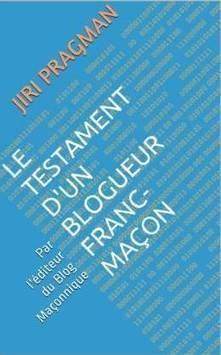 Le testament d'un blogueur franc-maçon   Littérature maçonnique   L'actualité maçonnique   Scoop.it