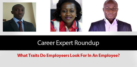 Career Expert Roundup - What trait do employers look for in an employee? |ICS Jobportal | Business Process Outsourcing | Scoop.it