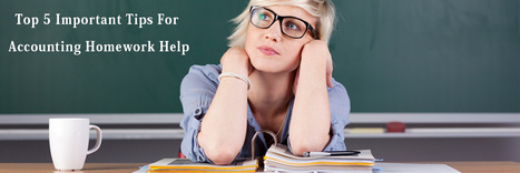 Top 5 Important Tips For Accounting Homework Help | Tutorpace | Scoop.it