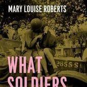 """Mary Louise Roberts : """"Le sexe a été une manière d'assurer la domination américaine""""   Liberté de genre, égalité des sexes et solidarité pour tous   Scoop.it"""