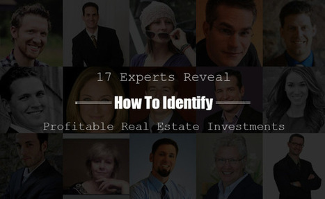 17 Experts Reveal How To Make Smart (Profitable) Real Estate Investments | Real Estate | Scoop.it
