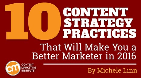 10 Content Strategy Practices That Will Make You a Better Marketer in 2016 | Inbound marketing, social and SEO | Scoop.it