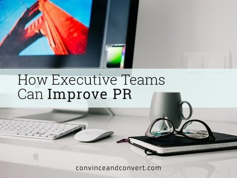 How Executive Teams Can Improve PR | PR & Communications daily news | Scoop.it