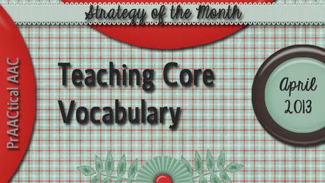 Teaching Core Vocabulary | Core Vocabulary | Scoop.it