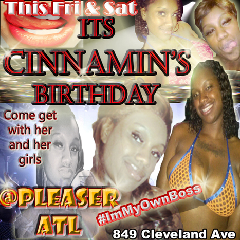 This Fri & Sat its Cinnamin's Birthday @PleaserAtl and she's inviting you and her friends out for the evening @PleasersAtl Cleveland Ave.....#GetAtMe | GetAtMe | Scoop.it