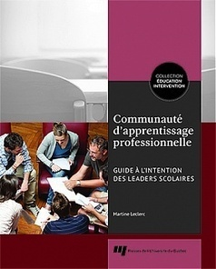 Communauté d'apprentissage professionnelle — Presses de l'Université du Québec | 21st century learning | Scoop.it