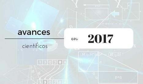 Algunos avances científicos que podremos esperar en 2017 | Educación a Distancia y TIC | Scoop.it