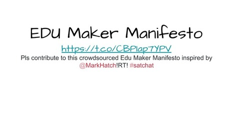 EDU Maker Manifesto via Laura Fleming @NMHS_lms   iPads, MakerEd and More  in Education   Scoop.it