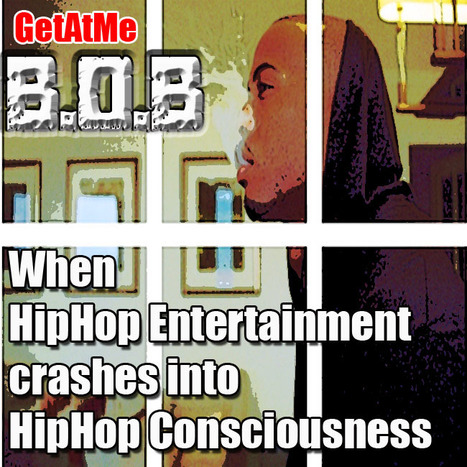 GetAtMe B.O.B. when hiphop entertainment crashes into hiphop consciousness... #Boommm | GetAtMe | Scoop.it