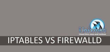 IPTABLES VS FIREWALLD | Bazaar | Scoop.it