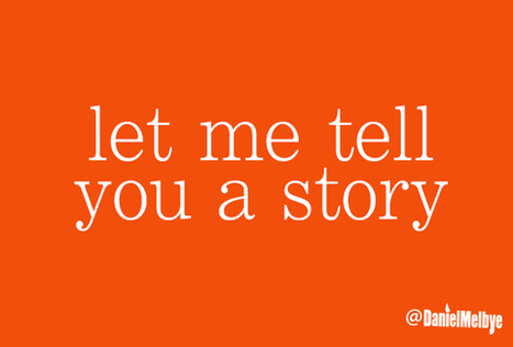 Storytelling and the Art of Persuassion (Part 1) | Daniel Melbye | Stories - an experience for your audience - | Scoop.it