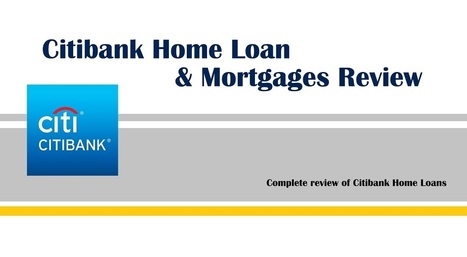 Citibank Mortgage and Home Loan Review | Singapore Finance | Scoop.it