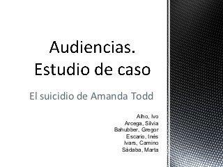 Audiencias. Estudio de caso: el suicidio de Amanda Todd