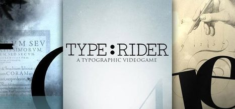Type:Rider: A playful way to learn the history of typography | SwiftGraphics | Scoop.it