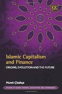 Islamic Capitalism and Finance: Origins, Evolution and the Future | Murat Cizakca | Psycholitics & Psychonomics | Scoop.it