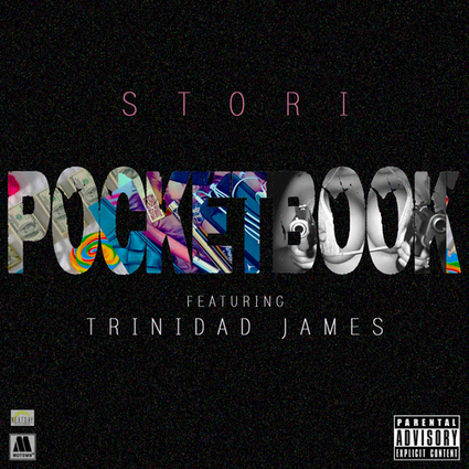 STORi Feat. Trinidad James - PocketBOOK | Runnin With It - Interviews, News, Music & More - Follow @RunninWithIt | Music + Entertainment News | Scoop.it