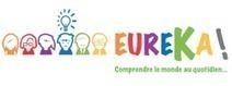 EUREKA, le MOOC participatif de Unisciel et l'Université Lille1 | Le numérique dans l'enseignement supérieur | Scoop.it