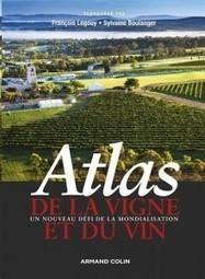 Parution   Atlas de la vigne et du vin - Un nouveau défi de la mondialisation   La cave à livres   Scoop.it