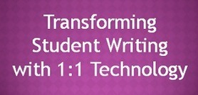 4 Unique Ways That 1:1 Technology Can Transform Student Writing | Emerging Education Technology | 21st Century Literacy and Learning | Scoop.it