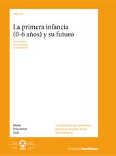 La primera infancia (0-6 años) y su futuro // Jesús Palacios y Elsa Castañeda (edit.) | Desarrollo, TIC y educación | Scoop.it