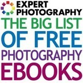 The Big List of Free Photography eBooks » Expert Photography | formation 2.0 | Scoop.it