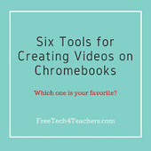 Free Technology for Teachers: Six Tools for Creating Videos on Chromebooks | Going Digital | Scoop.it