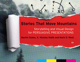 Wiley: Stories that Move Mountains: Storytelling and Visual Design for Persuasive Presentations | Information Design | Scoop.it